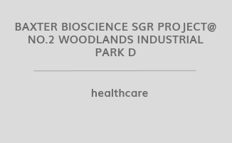 Baxter Bioscience SGR Project@ No.2 Woodlands Industrial Park D
